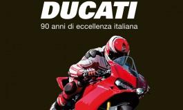 """Arriva in libreria """"Ducati, 90 anni di eccellenza italiana"""""""